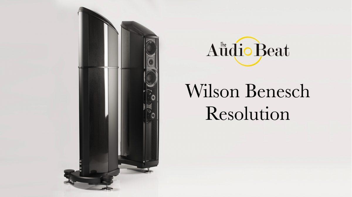 The Audiobeat test Wilson Benesch Resolution